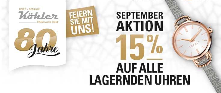 15 Prozent auf alle Uhren im Sortiment - Aktion September bei Uhren Schmuck Köhler